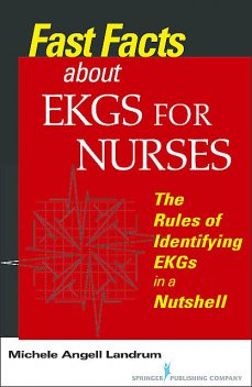 Fast Facts About EKGs for Nurses, RN, CCRN, Michele Angell Landrum