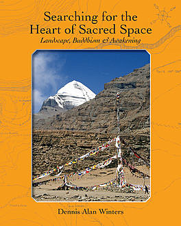 Searching for the Heart of Sacred Space, Dennis Alan Winters