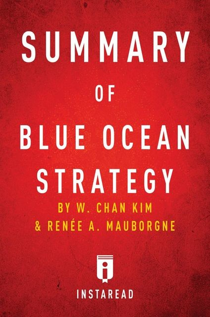 Summary of Blue Ocean Strategy, Instaread