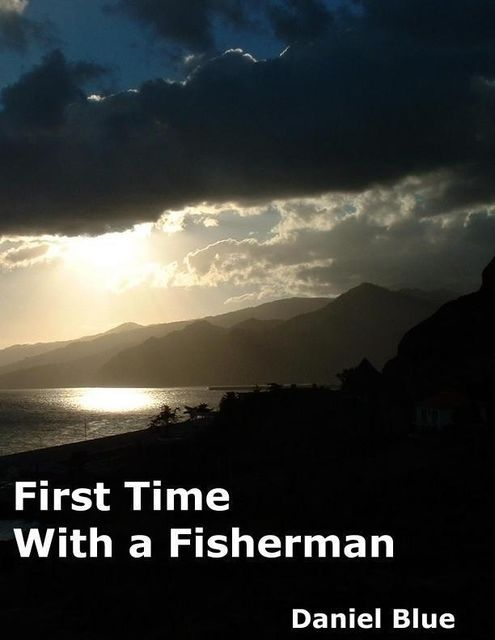 First Time With a Fisherman, Daniel Blue