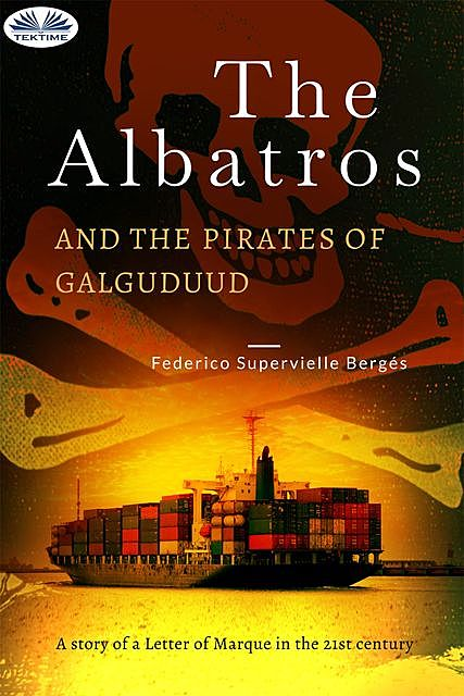 The Albatros And The Pirates Of Galguduud, Federico Supervielle