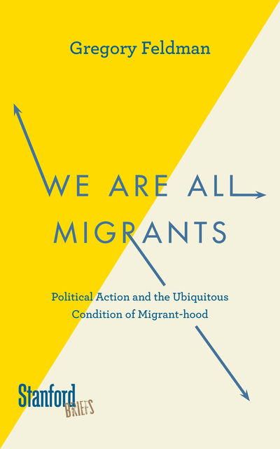 We Are All Migrants, Gregory Feldman