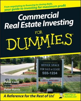 Commercial Real Estate Investing For Dummies, Peter Harris, Peter Conti