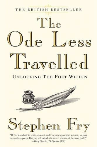 The ode less travelled: unlocking the poet within, Stephen Fry