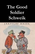 The Good Soldier Schweik, Jaroslav Hašek