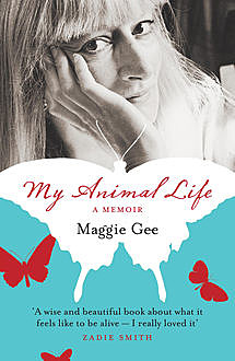 My Animal Life, Maggie Gee
