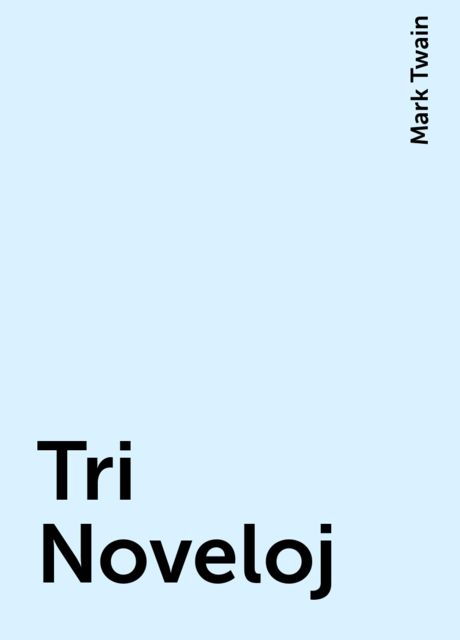 Tri Noveloj, Mark Twain