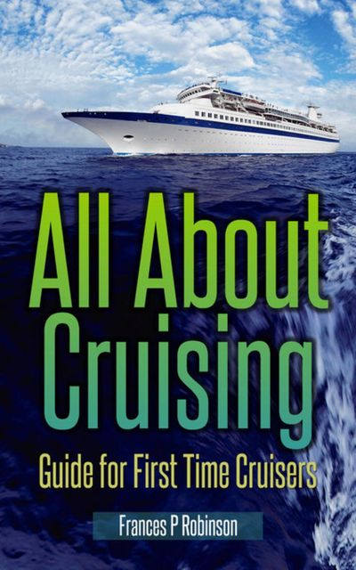 All About Cruising, Frances Robinson
