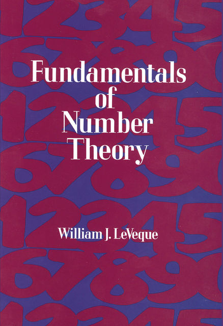 Fundamentals of Number Theory, William J.LeVeque