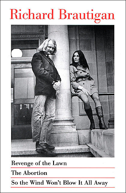 Revenge of the Lawn, The Abortion, So the Wind Won't Blow It All Away, Richard Brautigan