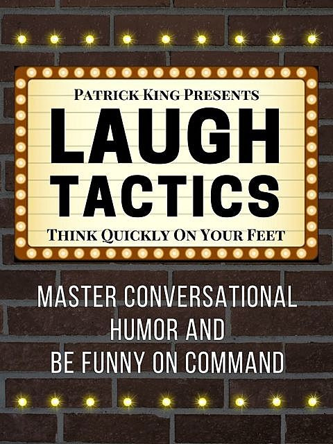 Laugh Tactics, Patrick King