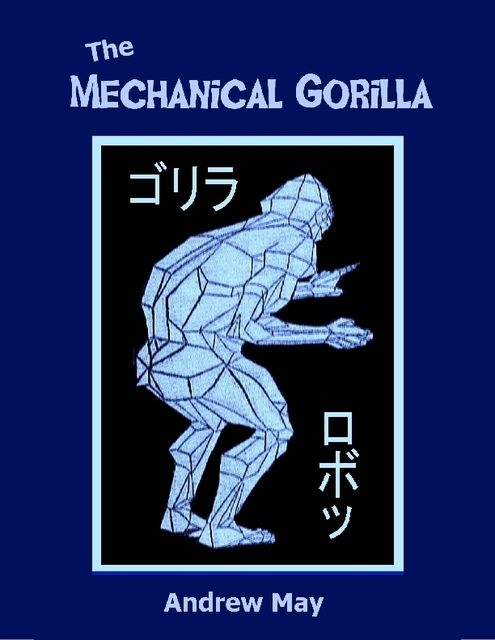 The Mechanical Gorilla, Andrew May