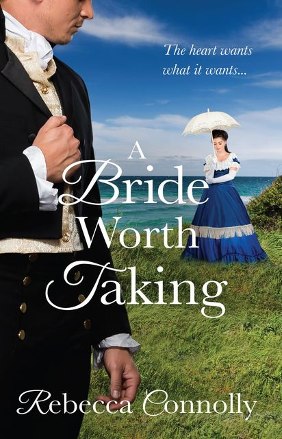 A Bride Worth Taking, Rebecca Connolly