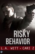 Risky Behavior, L.A.Witt