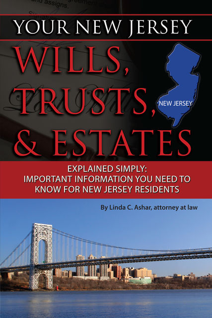 Your New Jersey Will, Trusts & Estates Explained Simply, Linda Ashar