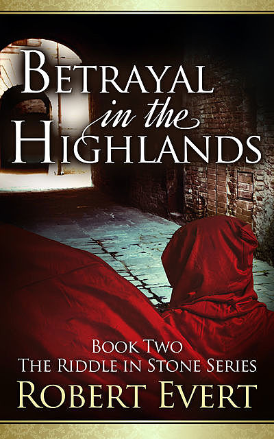 Betrayal in the Highlands, Robert Evert