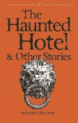 The Haunted Hotel & Other Stories, Wilkie Collins, David Stuart Davies