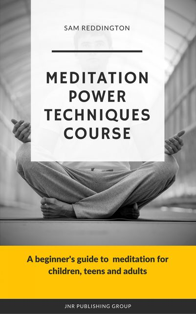 Meditation Power Techniques Course, Sam Reddington