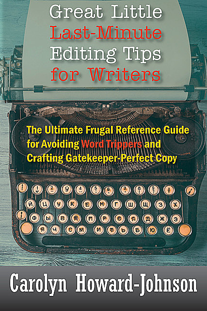 Great Little Last-Minute Editing Tips for Writers, Carolyn Howard-Johnson