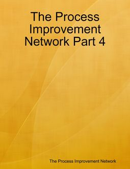 The Process Improvement Network Part 4, The Process Improvement Network