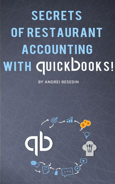 Secrets of Restraurant Accounting With Quickbooks, Andrei Besedin