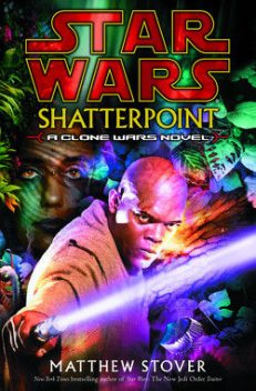 Shatterpoint, Matthew Woodring Stover
