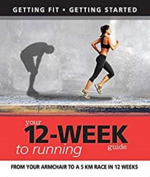 Your 12 Week Guide to Running, Daniel Ford, Paul Cowcher