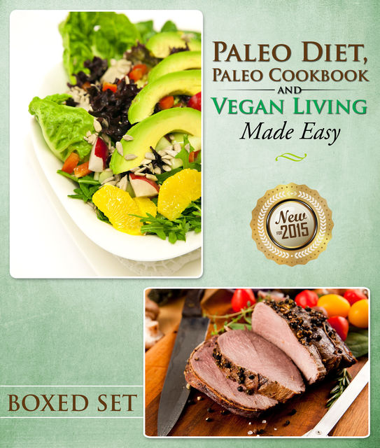 Paleo Diet, Paleo Cookbook and Vegan Living Made Easy, Speedy Publishing