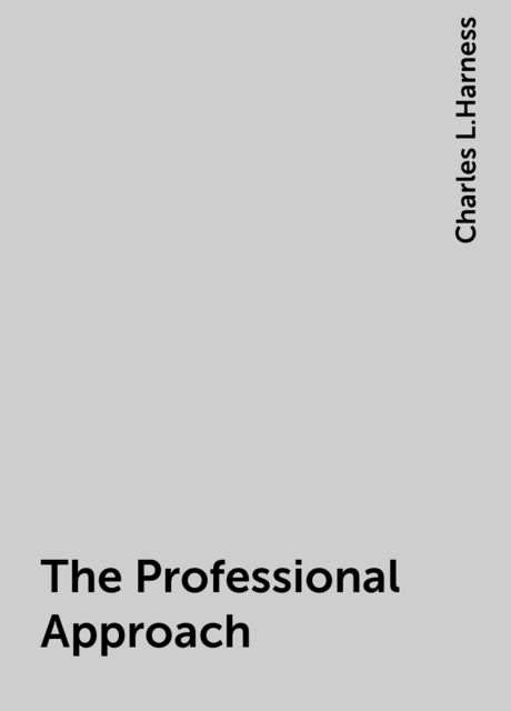 The Professional Approach, Charles L.Harness