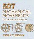 507 Mechanical Movements, Henry T.Brown