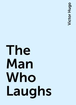The Man Who Laughs, Victor Hugo