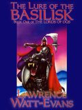 The Lure of the Basilisk, Lawrence Watt-Evans
