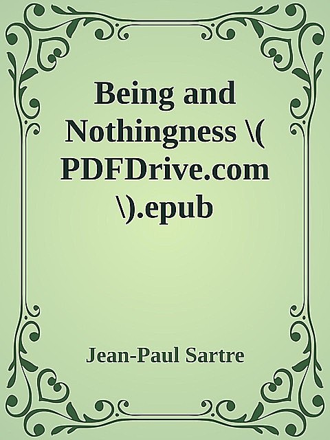 Being and Nothingness \( PDFDrive.com \).epub, Jean-Paul Sartre