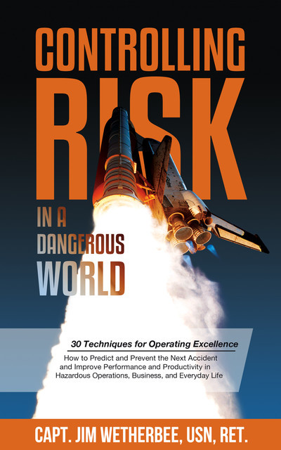 Controlling Risk in a Dangerous World, Jim Wetherbee