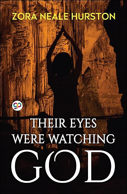 Their Eyes Were Watching God, Zora Neale Hurston