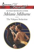 The Valquez Seduction, MELANIE MILBURNE