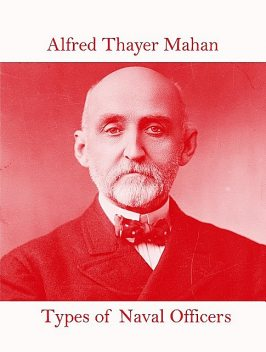 Types of Naval Officers, Alfred Thayer Mahan
