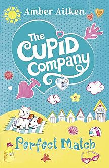 Perfect Match (The Cupid Company, Book 4), Amber Aitken