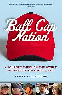 Ball Cap Nation, Jim Lilliefors