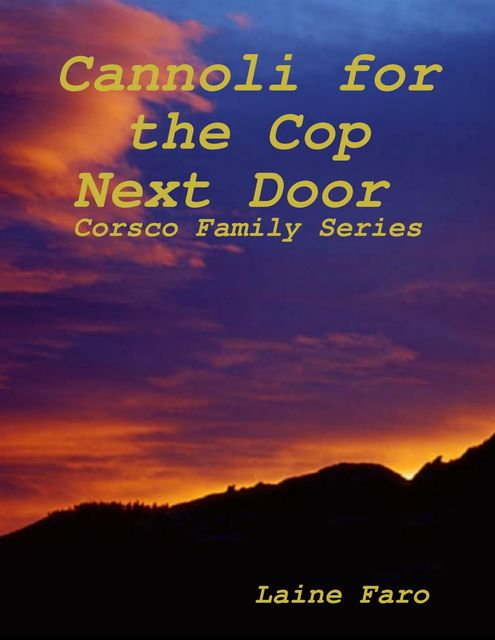 Cannoli for the Cop Next Door (Corsco Family Series), Laine Faro