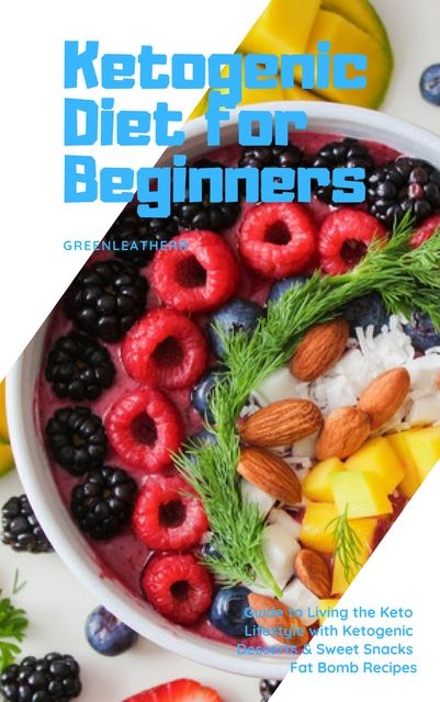Ketogenic Diet for Beginners, Greenleatherr