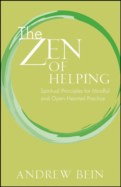 The Zen of Helping, Andrew Bein
