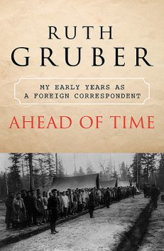 Ahead of Time, Ruth Gruber
