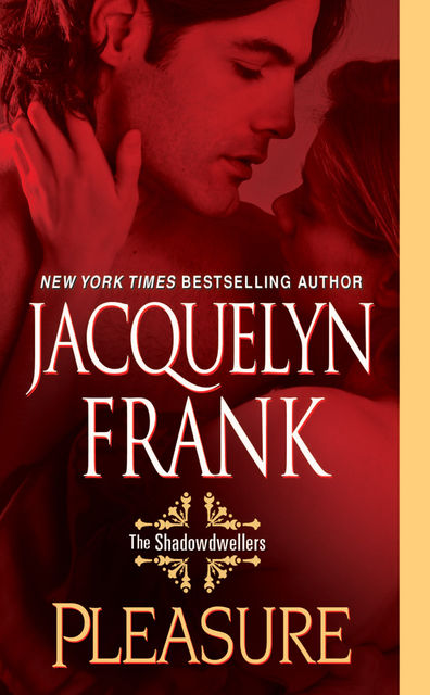 Pleasure: The Shadowdwellers, Jacquelyn Frank