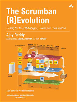 The Scrumban [R]Evolution: Getting the Most Out of Agile, Scrum, and Lean Kanban, Ajay Reddy