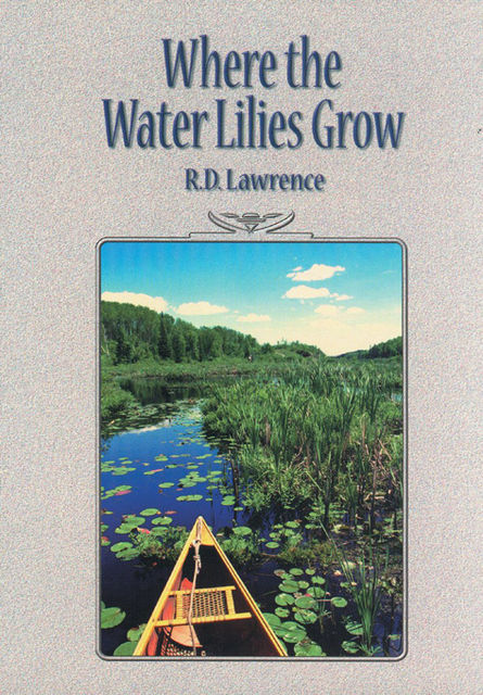 Where the Water Lilies Grow, R.D.Lawrence