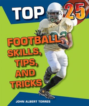 Top 25 Football Skills, Tips, and Tricks, John Albert Torres