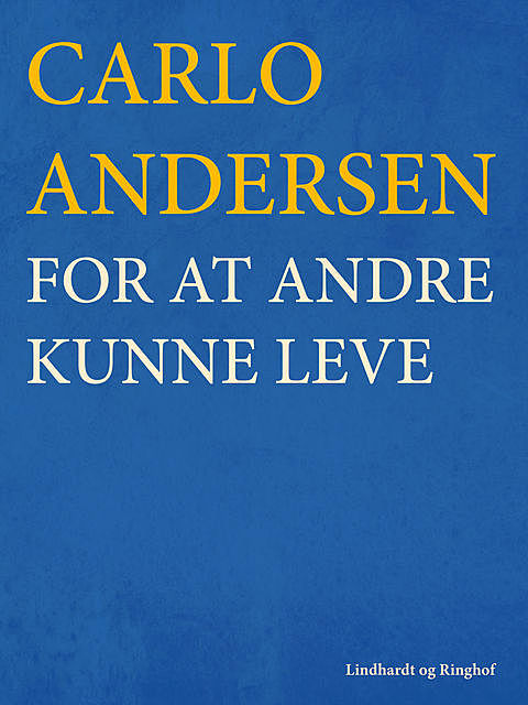 For at andre kunne leve, Carlo Andersen