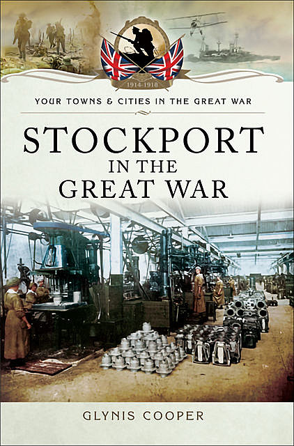 Stockport in the Great War, Glynis Cooper