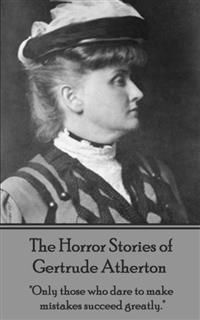The Horror Stories of Gertrude Atherton, Getrude Atherton